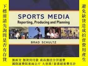 二手書博民逛書店Sports罕見Media: Reporting Producing And Planning-體育媒體:報道制作
