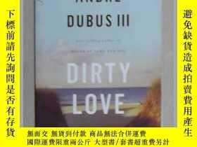 二手書博民逛書店英文原版罕見Dirty Love by Andre Dubus