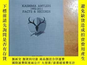二手書博民逛書店KASHIMA罕見ANTLERS 1992----2011 FACTS 足球記錄集Y196934 足球協會 足