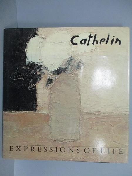 【書寶二手書T7/藝術_QCP】Cathelin_Expressions of Life