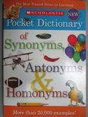 【書寶二手書T1/動植物_GPN】Scholastic Pocket Dictionary of Synonyms, Antonyms & Homonyms_Scholastic Inc. (COR)