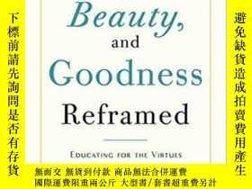 二手書博民逛書店Truth,罕見Beauty, And Goodness ReframedY255562 Howard Gar