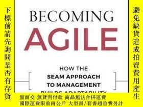 二手書博民逛書店Becoming罕見Agile: How the SEAM Approach to Management Buil