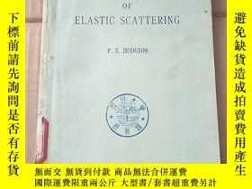 二手書博民逛書店the罕見optical model of elastic scattering(P1066)Y173412