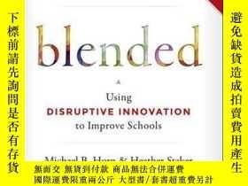二手書博民逛書店Blended:罕見Using Disruptive Innovation to Improve Schools奇