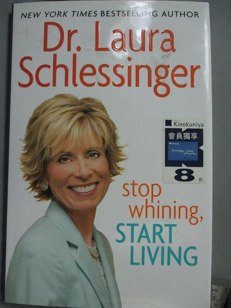 【書寶二手書T6/勵志_HCR】Stop Whining, Start Living_Schlessinger, Lau