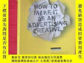 二手書博民逛書店How罕見to Make it as an Advertising Creative ( 16開) 【詳見圖】