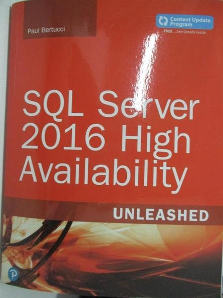 【書寶二手書T9/電腦_EKD】SQL Server 2016 High Availability Unleashed: Includes Content Update Program_Bertucci, Paul