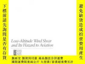 二手書博民逛書店Low-altitude罕見Wind Shear And Its Hazard To Aviation-低空風切變