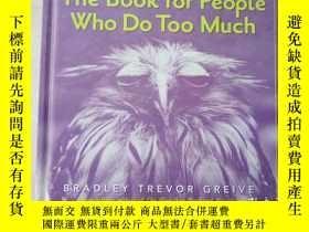 二手書博民逛書店The罕見Book for People Who Do Too Much(英文原版)Y24355 出版2
