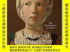二手書博民逛書店What罕見Great Paintings Say. 100 Masterpieces in DetailY4