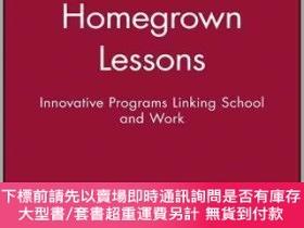 二手書博民逛書店預訂Homegrown罕見Lessons: Innovative Programs Linking Schools