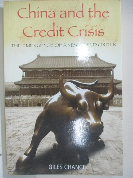 【書寶二手書T6/歷史_D3G】China and the Credit Crisis_Chance, Giles