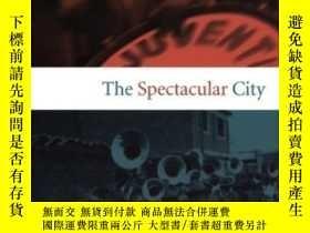 二手書博民逛書店The罕見Spectacular City-壯觀的城市Y436638 Daniel M. Goldstein