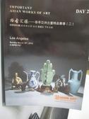 【書寶二手書T9/收藏_YCB】Important Asian Work of Art Day2_Los Angeles