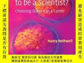 二手書博民逛書店Who罕見Wants To Be A Scientist?Y256260 Nancy Rothwell Cam