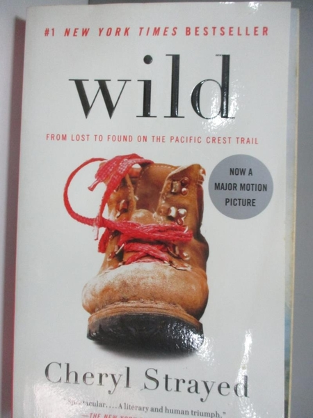 【書寶二手書T6/原文書_ALA】Wild: From Lost to Found on the Pacific Crest Trail_Strayed, Cheryl