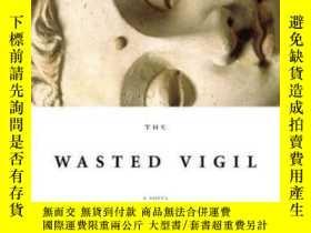 二手書博民逛書店The罕見Wasted VigilY362136 Nadeem Aslam Knopf, 2008 ISBN: