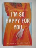 【書寶二手書T9/原文小說_CIN】I'm So Happy for You: A Novel_Rosenfeld, Lucinda