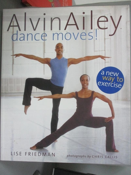 【書寶二手書T9/大學藝術傳播_JCO】Alvin Ailey Dance Moves: A New Way to Exercise_Friedman, Lise