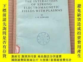 二手書博民逛書店the罕見interaction of strong electromagnetic fields with pl