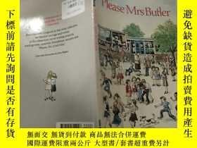 二手書博民逛書店please罕見mrs butler: 請巴特 勒夫人...Y200392