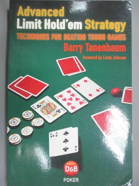 【書寶二手書T7/嗜好_JLL】Advanced Limit Hold'em Strategy: Techniques for Beating Tough Games_Tanenbaum, Barry
