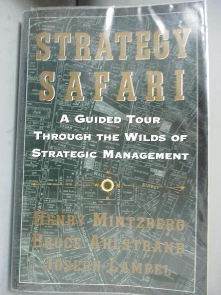 【書寶二手書T1/大學商學_QLB】Strategy Safari-A Guided Tour Through..._Mintzberg