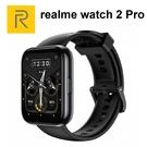 realme Watch 2 Pro 智慧手錶 血氧濃度偵測 IP68 防水防塵 90種運動模式