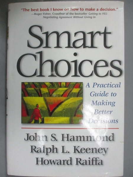 【書寶二手書T6/財經企管_GAB】SMART CHOICES:A PRACTICAL GUIDE TO MAKING BETTER DECISIONS_JOHN S.HAMMOND
