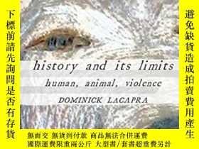 二手書博民逛書店History罕見And Its Limits-歷史及其局限Y436638 Dominick Lacapra