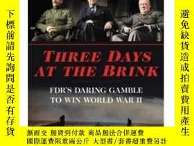 二手書博民逛書店Three罕見Days at the Brink:FDR's D