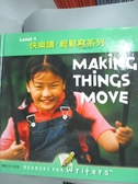 【書寶二手書T8/語言學習_XEZ】快樂讀輕鬆寫系列Level 1 7-Making Things Move_東西圖書編