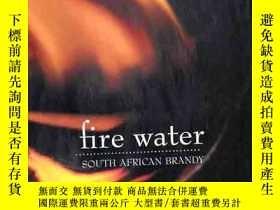 二手書博民逛書店FIRE罕見WATER:SOUTH AFRICAN BRANDY