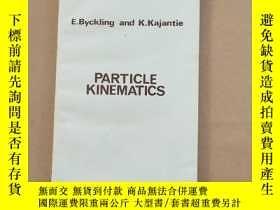 二手書博民逛書店PARTICLE罕見KINEMATICS 粒子運動學(英文版)Y11026 E.BYCKLING AND K.
