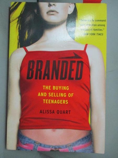 【書寶二手書T7/大學商學_BSM】Branded: The Buying and Selling of Teenagers_Quart, Alissa