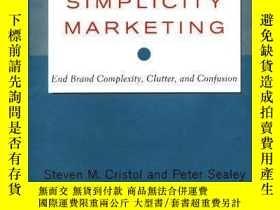 二手書博民逛書店Simplicity罕見Marketing: End Brand Complexity, Clutter, and