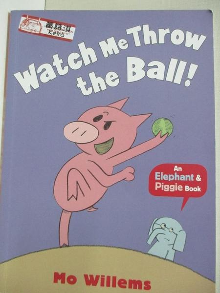 【書寶二手書T1/少年童書_KKH】Watch Me Throw the Ball!_Mo Willems