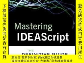 二手書博民逛書店Mastering罕見IDEAScript: The Definitive Guide, with Website