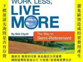 二手書博民逛書店Work罕見Less, Live MoreY364682 Robert Clyatt Nolo 出版2007