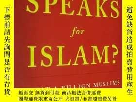 二手書博民逛書店WHO罕見SPEAKS FOR IS?:What a billion muslims realy think 英文