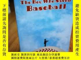 二手書博民逛書店The罕見Boy Who Saved BaseballY1280