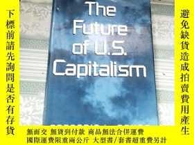 二手書博民逛書店The罕見Future of U.S. Capitalism(英