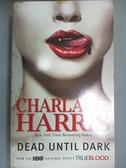 【書寶二手書T8/原文小說_CM6】Dead Until Dark_Harris, Charlaine