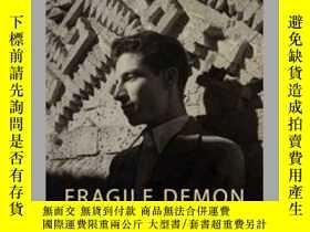 二手書博民逛書店Fragile罕見Demon: Juan Soriano in Mexico, 1935 to 1950Y28