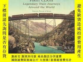 二手書博民逛書店First罕見Class: Legendary Train Journeys Around the World-頭