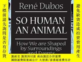 二手書博民逛書店So罕見Human An Animal-所以人類是動物Y436638 Rene Dubos Routledge