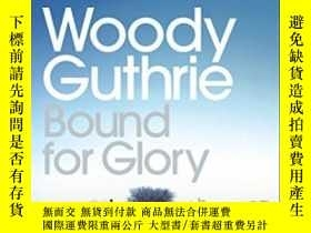 二手書博民逛書店Bound罕見For Glory-走向榮耀Y436638 Woody Guthrie Penguin Clas