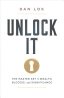 二手書博民逛書店《Unlock It: The Master Key to Wealth, Success, and Significance》 R2Y ISBN:9781946633750