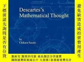 二手書博民逛書店Descartes s罕見Mathematical ThoughtY256260 C. Sasaki Spri